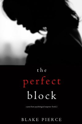 The Perfect Block (A Jessie Hunt Psychological Suspense Thriller—Book Two) - Blake Pierce