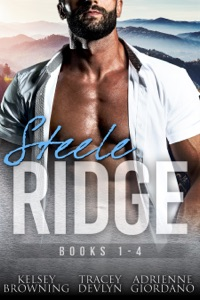 Steele Ridge Box Set 1 - Kelsey Browning & Tracey Devlyn pdf download