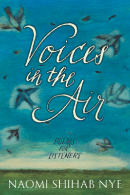 Voices in the Air - Naomi Shihab Nye
