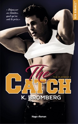 The player - tome 2 Catch -Extrait offert- - K. Bromberg pdf download