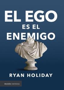 El ego es el enemigo - Ryan Holiday pdf download