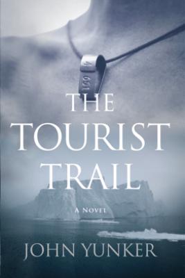 The Tourist Trail: A Novel - John Yunker