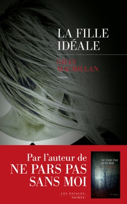 La Fille idéale - Gilly MacMillan pdf download
