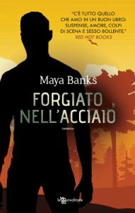 Forgiato nell'acciaio - Maya Banks pdf download