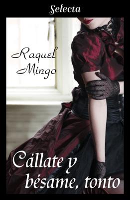 Cállate y bésame, tonto (El club de los seductores 2) - Raquel Mingo pdf download