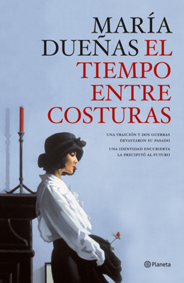 El tiempo entre costuras - María Dueñas pdf download