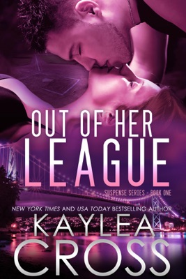 Out of Her League (Suspense Series, #1) - Kaylea Cross pdf download