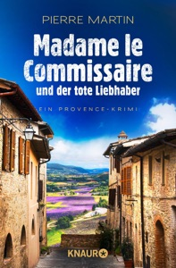 Madame le Commissaire und der tote Liebhaber - Pierre Martin pdf download