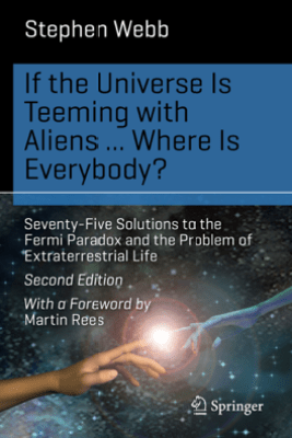 If the Universe Is Teeming with Aliens ... WHERE IS EVERYBODY? - Stephen Webb