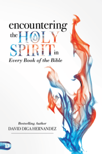 Encountering the Holy Spirit in Every Book of the Bible - David Hernandez pdf download