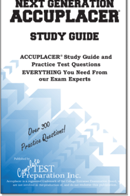 Next Generation ACCUPLACER Study Guide - Complete Test Preparation Inc.