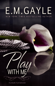 Play With Me - E.M. Gayle pdf download