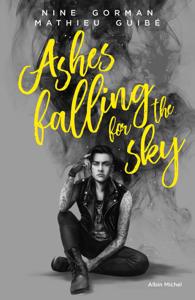 Ashes falling for the sky - Nine Gorman & Mathieu Guibé pdf download