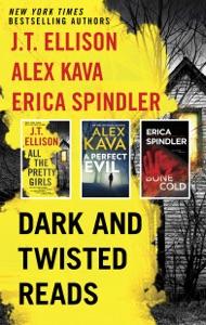 Dark and Twisted Reads - J.T. Ellison, Alex Kava & Erica Spindler pdf download
