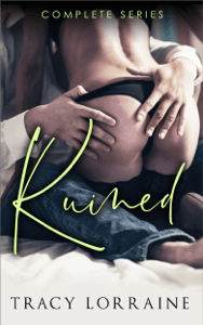 Ruined - Complete Series - Tracy Lorraine pdf download