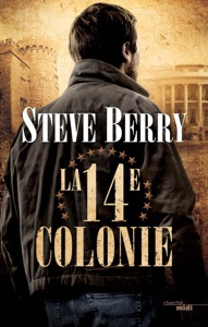La Quatorzième Colonie - Steve Berry pdf download