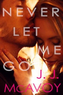 Never Let Me Go - J.J. McAvoy pdf download