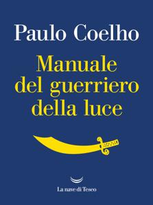 Manuale del guerriero della luce - Paulo Coelho pdf download