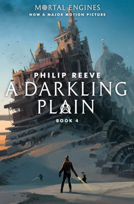 Predator Cities #4: A Darkling Plain - Philip Reeve pdf download
