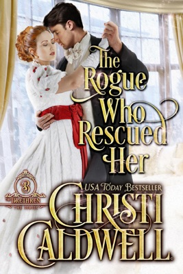The Rogue Who Rescued Her - Christi Caldwell pdf download