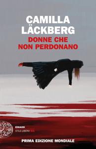 Donne che non perdonano - Camilla Läckberg pdf download