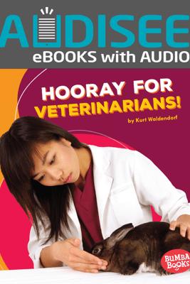 Hooray for Veterinarians! (Enhanced Edition) - Kurt Waldendorf