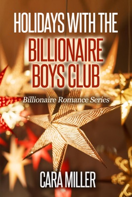 Holidays with the Billionaire Boys Club - Cara Miller pdf download