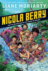 Nicola Berry and the Wicked War on the Planet of Whimsy #3 - Liane Moriarty pdf download
