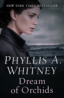 Dream of Orchids - Phyllis A. Whitney pdf download