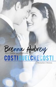 Costi quel che costi - Brenna Aubrey pdf download