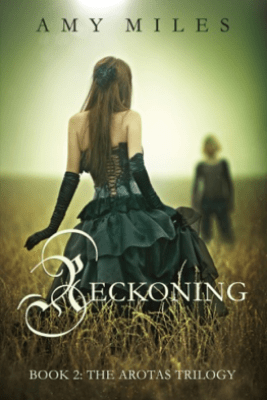 Reckoning, Book II of the Arotas Trilogy - Amy Miles