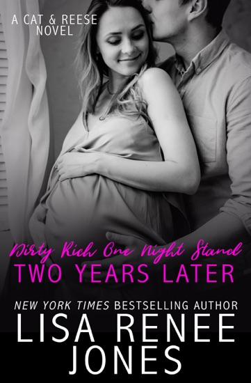 Dirty Rich One Night Stand: Two Years Later by Lisa Renee Jones pdf download
