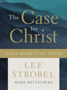 The Case for Christ Daily Moment of Truth - Lee Strobel & Mark Mittelberg pdf download
