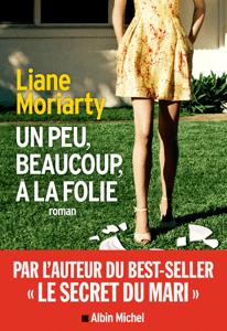 Un peu beaucoup à la folie - Liane Moriarty & Sabine Porte pdf download