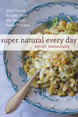 Super Natural Every Day - Heidi Swanson