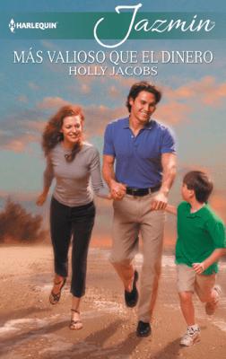 Más valioso que el dinero - Holly Jacobs pdf download