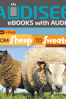 From Sheep to Sweater (Enhanced Edition) - Robin Nelson