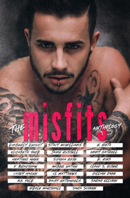 The Misfits Anthology - Kimberly Knight, Elizabeth York, Heather Anne, F. Bradshaw, Casey Hagen, A.E. Folk, Stacy McWilliams, Jaime Russell, Sidonia Rose, Amber Nation, C.L. Matthews, Daisy Nathaniels, K Ries, N. Nieto, Emmy Gatrell, Cloud S. Riser, Gillian Zane, Sarah Ellison, Nikole Marshall & Sara Schoen pdf download