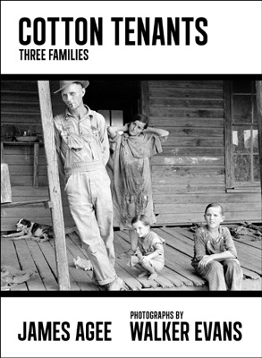 Cotton Tenants - James Agee, Walker Evans, John Summers & Adam Haslett pdf download