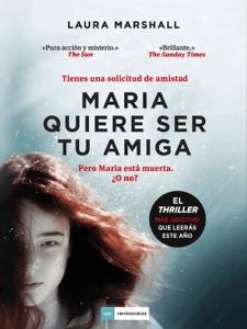 Maria quiere ser tu amiga - Laura Marshall pdf download