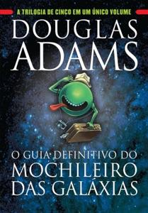 O guia definitivo do mochileiro das galáxias - Douglas Adams pdf download