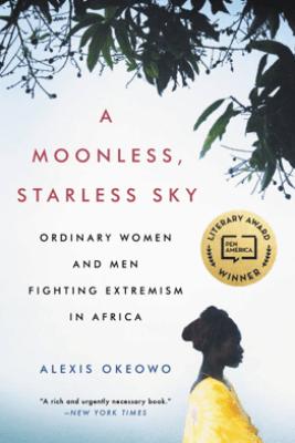 A Moonless, Starless Sky - Alexis Okeowo