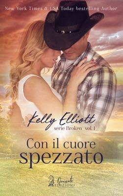 Con il cuore spezzato - Kelly Elliott pdf download