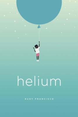 Helium - Rudy Francisco