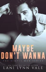Maybe Don't Wanna - Lani Lynn Vale pdf download
