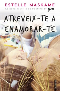 Atreveix-te a enamorar-te - Estelle Maskame pdf download