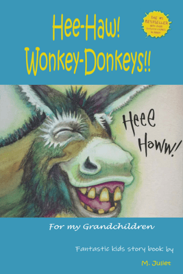 Hee-Haw! Wonkey-Donkeys!! - M. Juliet
