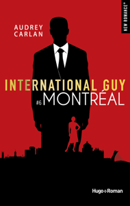 International Guy - tome 6 Montréal - Audrey Carlan pdf download
