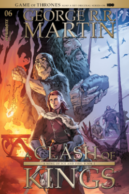 George R. R. Martin's A Clash Of Kings #6 - George R. R. Martin, Landry Q. Walker & Mel Rubi