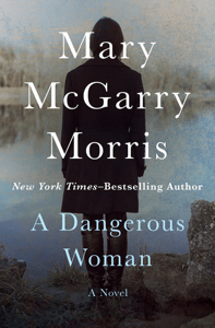 A Dangerous Woman - Mary McGarry Morris pdf download